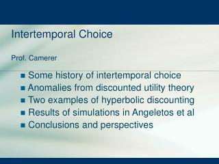 Intertemporal Choice  Prof. Camerer
