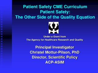 Patient Safety CME Curriculum Patient Safety:  The Other Side of the Quality Equation