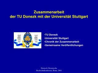 Zusammenarbeit  der TU Donezk mit der Universit t Stuttgart
