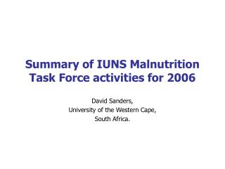 Summary of IUNS Malnutrition Task Force activities for 2006