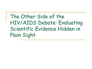 The Other Side of the HIVAIDS Debate: Evaluating Scientific ...