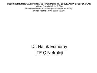 D S K KEMIK MINERAL DANSITELI VE HIPERKALSI RILI  OCUKLARDA BIFOSFONATLAR  Michael Freundlich  Uri S. Alon University of
