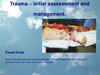 Trauma   initial assessement and management.