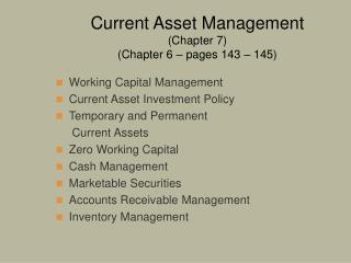Current Asset Management Chapter 7 Chapter 6   pages 143   145