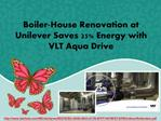 Boiler-House Renovation at Unilever Saves 25% Energy