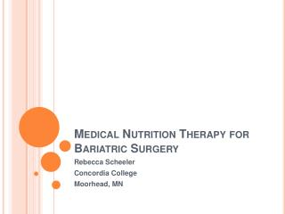 Medical Nutrition Therapy for Bariatric Surgery