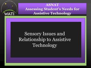 Sensory Issues and  Relationship to Assistive Technology