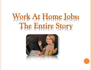 work at home jobs: the entire story