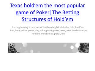 texas hold'em the most popular game of poker|the betting st