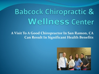 A Visit To A Good Chiropractor In San Ramon, CA Can Result In Significant Health Benefits