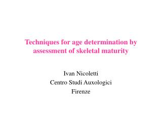 Techniques for age determination by assessment of skeletal maturity