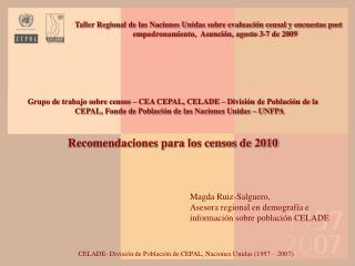 Taller Regional de las Naciones Unidas sobre evaluaci n censal y encuestas post empadronamiento, Asunci n, agosto 3-7 de