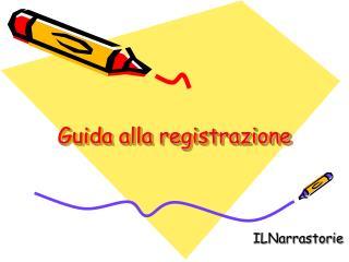 Guida alla registrazione