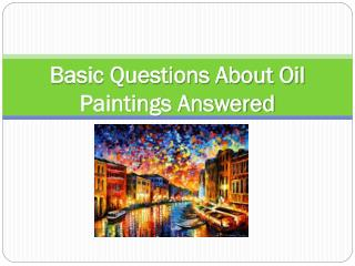 basic questions about oil paintings