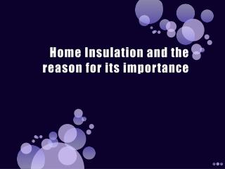 home insulation and the reason for its importance