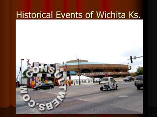 Historical Events of Wichita Ks.