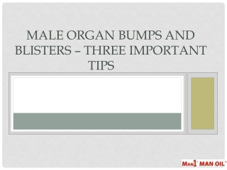 Male Organ Bumps and Blisters – Three Important Tips