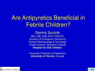 Are Antipyretics Beneficial in Febrile Children