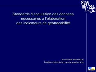 Standards d acquisition des donn es n cessaires   l  laboration  des indicateurs de g otracabilit