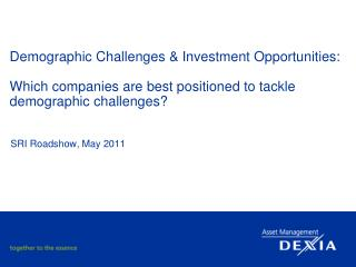 Demographic Challenges  Investment Opportunities:  Which companies are best positioned to tackle demographic challenges