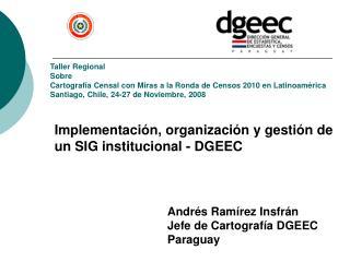 Implementaci n, organizaci n y gesti n de un SIG institucional - DGEEC