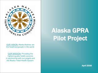 Alaska GPRA Pilot Project
