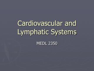 Cardiovascular and Lymphatic Systems