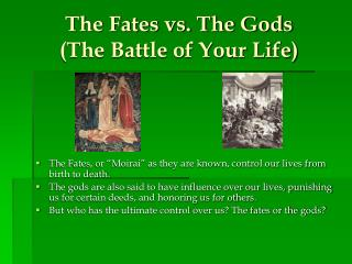 The Fates vs. The Gods The Battle of Your Life