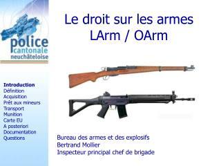 Le droit sur les armes LArm  OArm