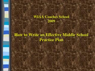WIAA Coaches School 2009 How to Write an Effective Middle ...