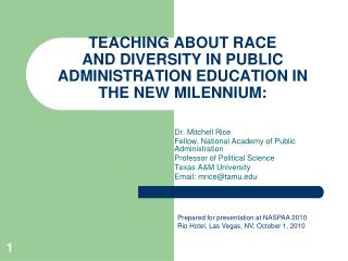 TEACHING ABOUT RACE AND DIVERSITY IN PUBLIC ADMINISTRATION EDUCATION IN THE NEW MILENNIUM: