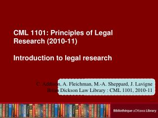 CML 1101: Principles of Legal Research 2010-11  Introduction to legal research