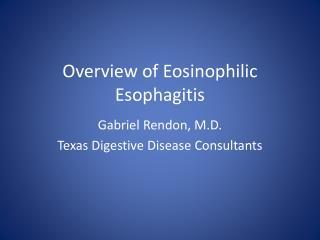 Overview of Eosinophilic Esophagitis