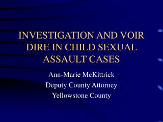 INVESTIGATION AND VOIR DIRE IN CHILD SEXUAL ASSAULT CASES