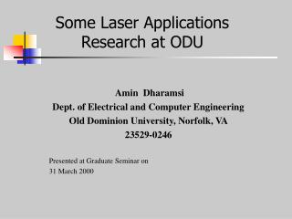 Some Laser Applications Research at ODU