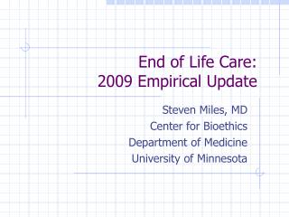 End of Life Care: 2009 Empirical Update