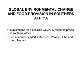 GLOBAL ENVIRONMENTAL CHANGE AND FOOD PROVISION IN SOUTHERN AFRICA