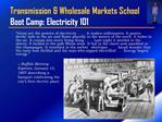 Transmission  Wholesale Markets School Boot Camp: Electricity 101