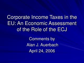 Corporate Income Taxes in the EU: An Economic Assessment of the Role of the ECJ