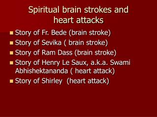 Spiritual brain strokes and heart attacks
