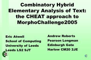 Combinatory Hybrid Elementary Analysis of Text: the CHEAT ...