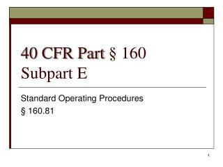40 CFR Part   160 Subpart E