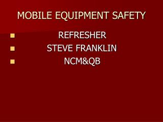 MOBILE EQUIPMENT SAFETY