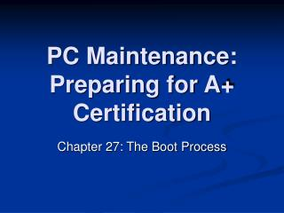 PC Maintenance: Preparing for A Certification