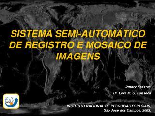 SISTEMA SEMI-AUTOM TICO DE REGISTRO E MOSAICO DE IMAGENS