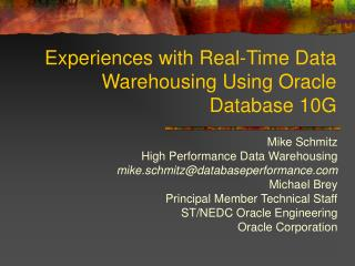 Experiences with Real-Time Data Warehousing Using Oracle Database 10G