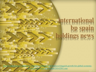 SLUGGISH GROWTH FOR GLOBAL ECONOMY, international bp spain h