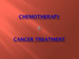 Chemotherapy & Cancer treatment