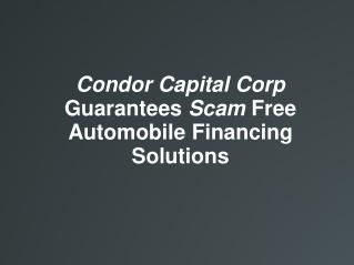 CondorCapital Corp Guarantees Scam Free Automobile Financing