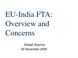 EU-India FTA: Overview and Concerns